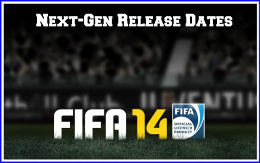 FIFA 14 Next-Gen Release Dates