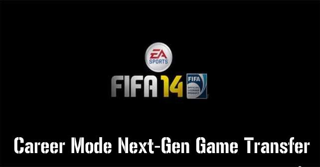 FIFA 14 Career Mode Game Transfer