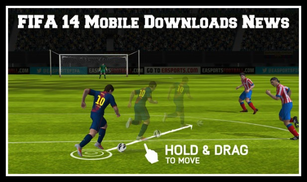 FIFA 14 Mobile Downloads