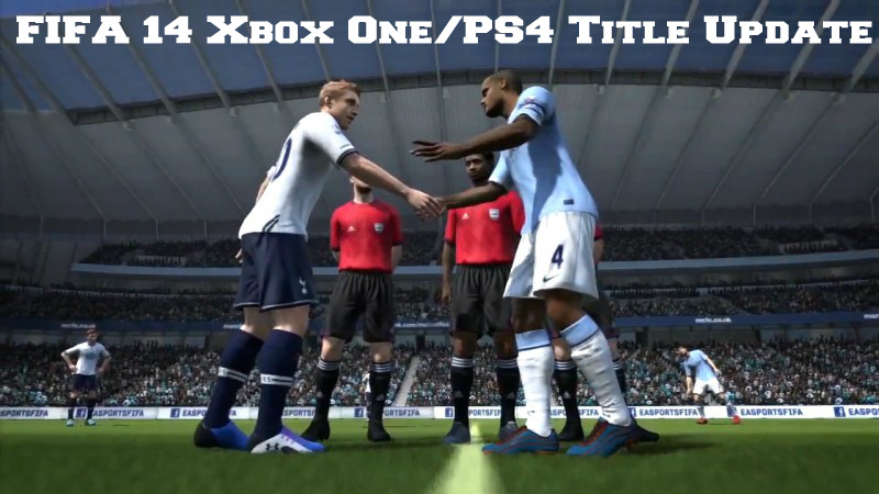 FIFA 14 Xbox One PS4 Title Update