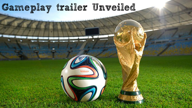 2014 FIFA World Cup Brazil Gameplay trailer