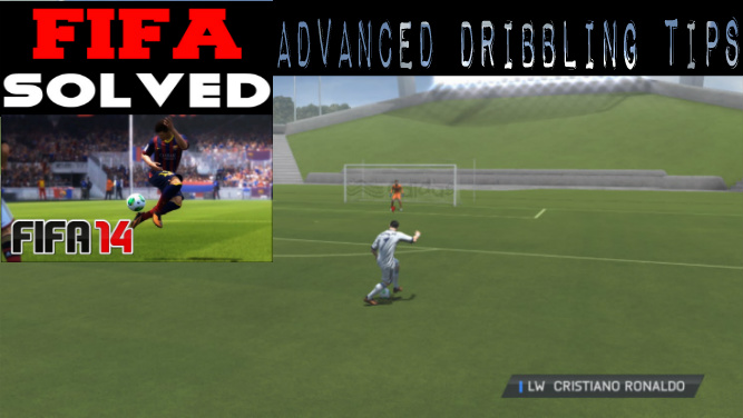 FIFA 14 Advanced Dribbling Tips