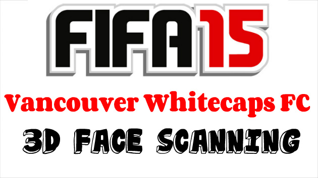 Vancouver Whitecaps FC FIFA 15 Face Capture