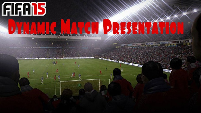 FIFA 15 Dynamic Match Presentation