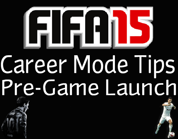 FIFA 15 Career Mode Tips Pre-Launch