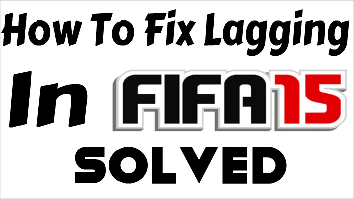 How To Fix Lag In FIFA 15
