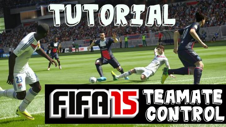 FIFA 15 Teammate Control