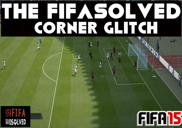 The FIFASolved Corner Glitch Tutorial