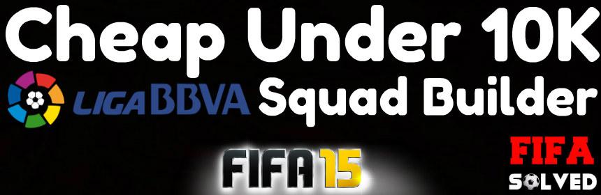 FIFA 15: Cheap La Liga BBVA Under 10K Squad Builder