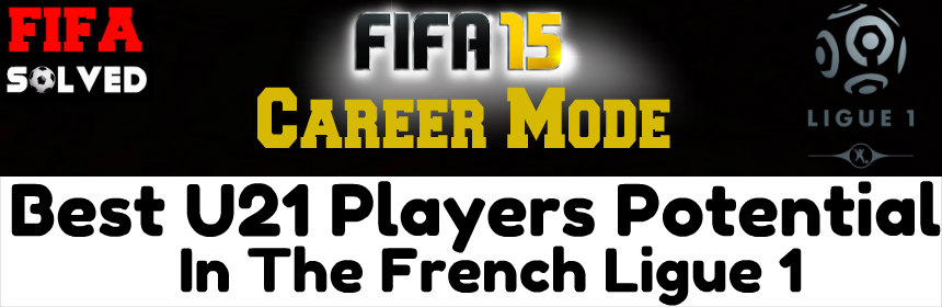 FIFA 15 Best Young French Ligue 1 Players