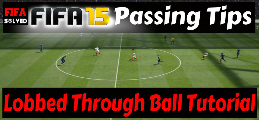 FIFA 15 Lobbed Through Ball Passing Tutorial