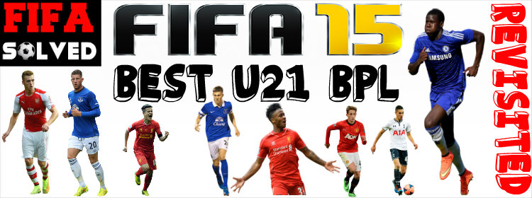 FIFA 15 Best BPL U21 Players Potential Revisited