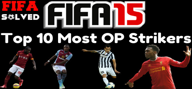 Top 10 Most OP Strikers FIFA 15 Ultimate Team