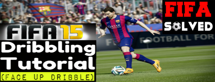 FIFA 15 Face Up Dribbling Tutorial