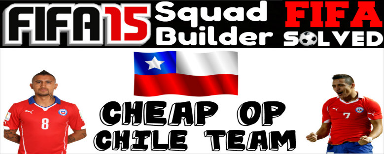 FIFA 15 Squad Builder Cheap Chile Team