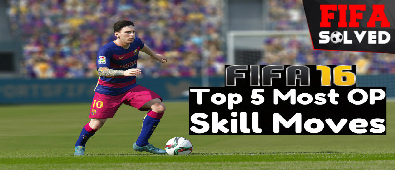 FIFA 16 Top 5 Most OP Skill Moves